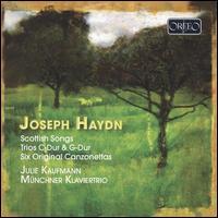 Haydn: Scottish Songs; Trios; Six Original Canzonettas - Julie Kaufmann (soprano); Münchner Klaviertrio