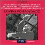 Haydn: Symphonie No. 103; Schubert: Sympyhonie No. 7; Gottfried von Einem: Bruckner Dialog Op. 39