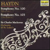 """Haydn: Symphony No. 100 """"Military""""; Symphony No. 103 """"Drumroll"""" - Orchestra of St. Luke's; Charles Mackerras (conductor)"""
