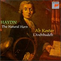 Haydn: The Natural Horn - Ab Koster (horn); Alayne Leslie (oboe); Anner Bylsma (cello); Anthony Woodrow (double bass); Christoph Moinian (horn);...