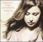 Hayley Sings Japanese Songs 2