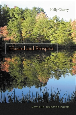 Hazard and Prospect: New and Selected Poems - Cherry, Kelly
