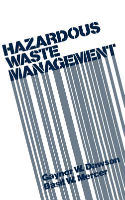 Hazardous Waste Management - Dawson, Gaynor W, and Mercer, Basil