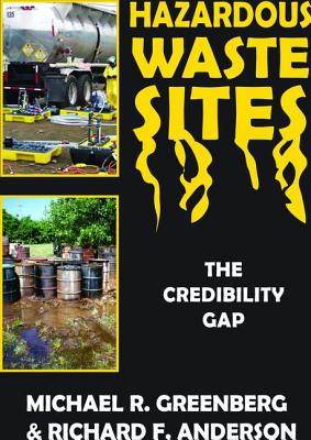 Hazardous Waste Sites: The Credibility Gap - Greenberg, Michael R.