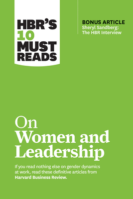 Hbr's 10 Must Reads on Women and Leadership (with Bonus Article Sheryl Sandberg: The HBR Interview) - Review, Harvard Business, and Ibarra, Herminia, and Tannen, Deborah
