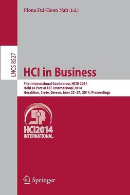 Hci in Business: First International Conference, Hcib 2014, Held as Part of Hci International 2014, Heraklion, Crete, Greece, June 22-27, 2014, Proceedings - Nah, Fiona Fui (Editor)