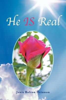 He Is Real - Drinnon, Janis Bolton