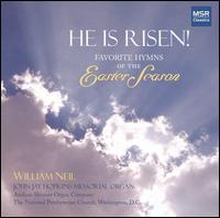 He is Risen!: Favorite Hymns of the Easter Season - William Neil (organ)