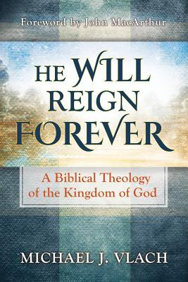 He Will Reign Forever - Vlach, Michael J