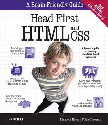 Head First HTML and CSS: A Learner's Guide to Creating Standards-Based Web Pages - Robson, Elisabeth, and Freeman, Eric