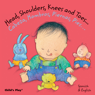 Head, Shoulders, Knees and Toes.../Cabeza, Hombros, Piernas, Pies... - Kubler, Annie (Illustrator)