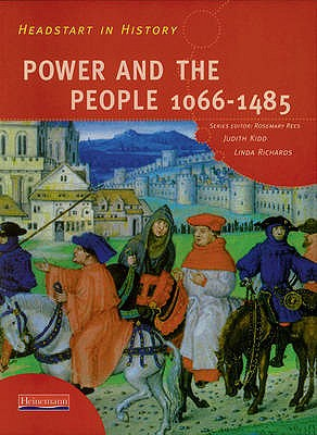 Headstart In History: Power & People 1066-1485 - Rees, Rosemary (Editor), and Kidd, Judith, and Richards, Linda