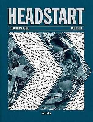Headstart: Teacher's Book - Falla, Tim, and Soars, John (Series edited by), and Soars, Liz (Series edited by)