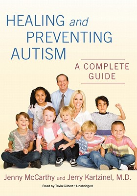Healing and Preventing Autism: A Complete Guide - McCarthy, Jenny, and Kartzinel, Jerry J, and Gilbert, Tavia (Read by)