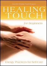 Healing Touch for Beginners: Energy Therapy for Self-Care