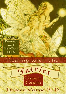 Healing with the Fairies Oracle Cards: Booklet and 44-Card Deck - Virtue, Doreen, Ph.D., M.A., B.A.
