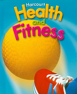 Health and Fitness Grade 3 - Harcourt School Publishers (Creator)