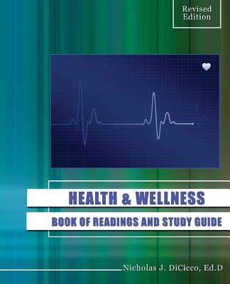 Health and Wellness: Book of Readings and Study Guide - Nicholas, Dicicco