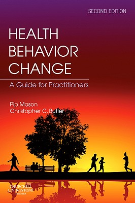 Health Behavior Change: A Guide for Practitioners - Mason, Pip, and Butler, Christopher C