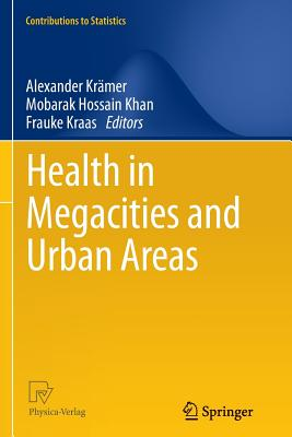 Health in Megacities and Urban Areas - Kramer, Alexander (Editor), and Khan, Mobarak Hossain (Editor), and Kraas, Frauke (Editor)