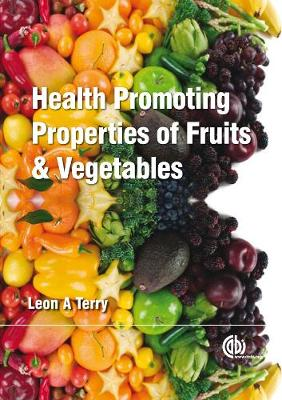 Health-Promoting Properties of Fruits and Vegetables - Terry, Leon