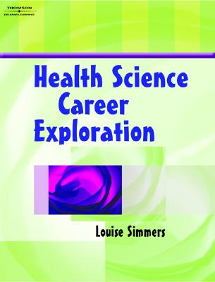 Health Science Career Exploration - Simmers, Louise