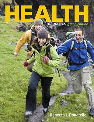 Health: The Basics - Donatelle, Rebecca J