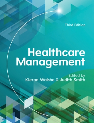 Healthcare Management - Walshe, Kieran, and Smith, Judith