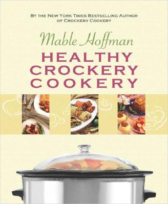 Healthy Crockery Cookery - Hoffman, Mable