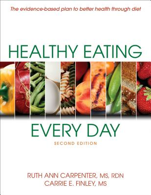 Healthy Eating Every Day-2nd Edition - Carpenter, Ruth Ann, and Finley, Carrie E, M.S.