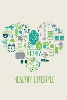 Healthy Lifestyle: 90-Day Food and Exercise Journal - The Cookbook Publisher