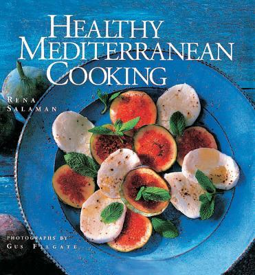 Healthy Mediterranean Cooking - Salaman, Rena, and Filgate, Gus (Photographer)