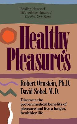 Healthy Pleasures - Ornstein, Robert E, and Sobel, David
