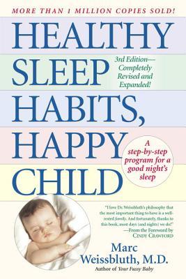 Healthy Sleep Habits, Happy Child - Weissbluth, Marc, MD