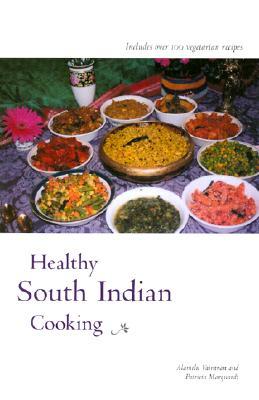 Healthy South Indian Cooking - Vairavan, Alamelu