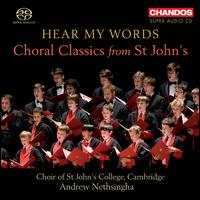 Hear My Words: Choral Classics from St. John's - Alexander Bower-Brown (treble); Basil McDonald (bass); Edward De Minckwitz (bass); Francis Williams (tenor);...