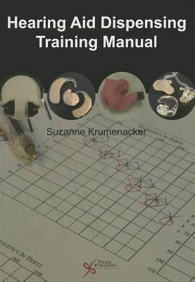 Hearing Aid Dispensing Training Manual - Krumenacker, Suzanne