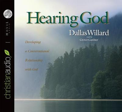 Hearing God: Developing a Conversational Relationship with God - Willard, Dallas, Professor, and Gardner, Grover, Professor (Narrator)