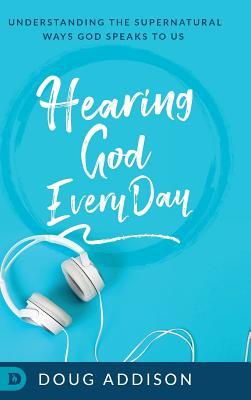 Hearing God Every Day - Addison, Doug