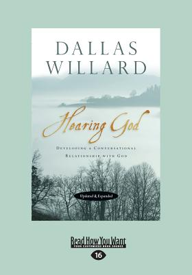 Hearing God, Updated and Expanded: Developing a Conversational Relationship with God - Willard, Dallas