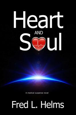 Heart and Soul - Helms, Fred L, PH.D