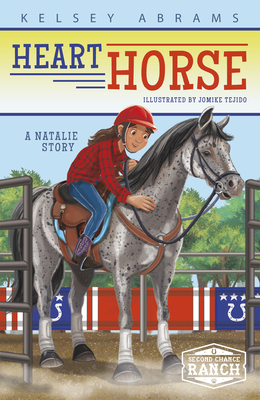 Heart Horse: A Natalie Story - Abrams, Kelsey