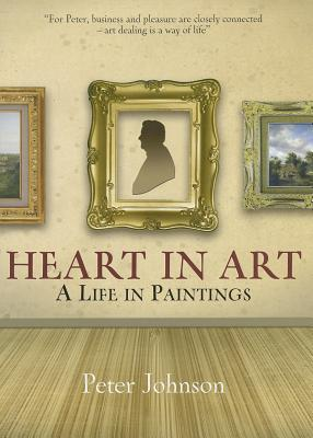 Heart in Art: A Life In Paintings - Johnson, Peter