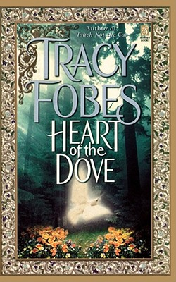 Heart of the Dove - Fobes, Tracy