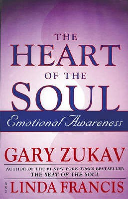 Heart of the Soul - Zukav, Gary, and Francis, Linda