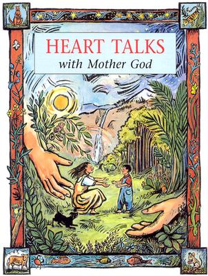 Heart Talks with Mother God - Meehan, Bridget M, and Oliver, Regina Madonna, and Knutson, Barbara, and Sawyer, Susan K