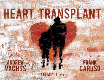 Heart Transplant Limited Edition - Vachss, Andrew