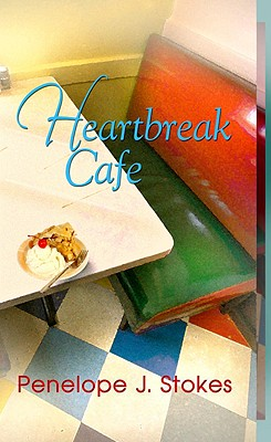 Heartbreak Cafe - Stokes, Penelope J, PH.D.