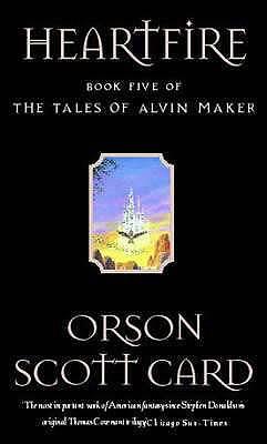 Heartfire: Tales of Alvin Maker: Book 5 - Card, Orson Scott