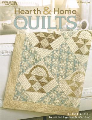 Hearth & Home Quilts - Figueroa, Joanna